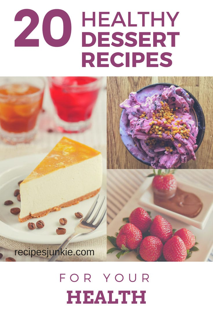 20 Healthy Dessert Recipes to Satisfy your Sweet Tooth