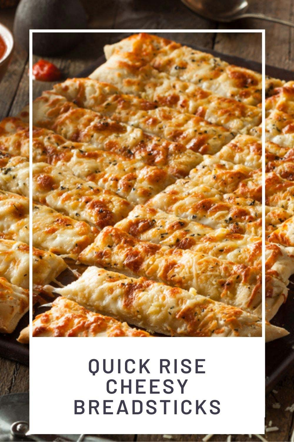 Quick Rise Cheesy Breadsticks